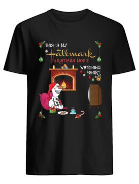 Olaf this is my hallmark movie watching shirt
