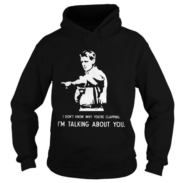 Paul Washer I dont know why youre clapping Im talking about you  Hoodie