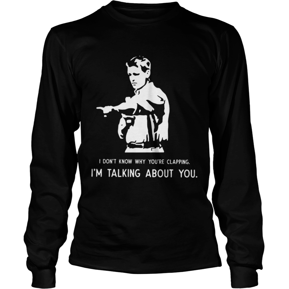 Paul Washer I dont know why youre clapping Im talking about you LongSleeve