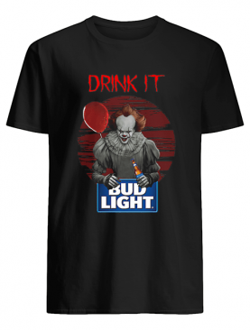 Pennywise drink IT Bud Light Shirt