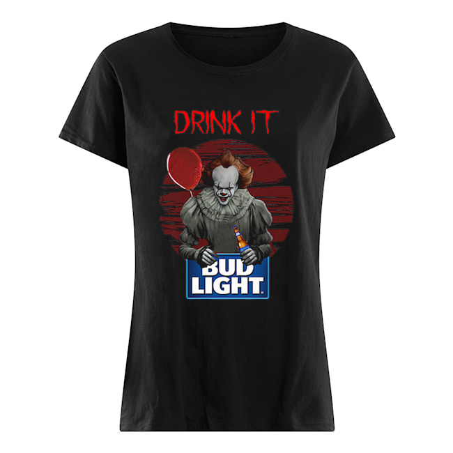Pennywise drink IT Bud Light Shirt Classic Women's T-shirt
