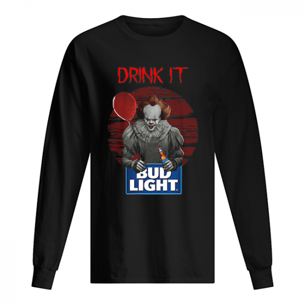 Pennywise drink IT Bud Light Shirt Long Sleeved T-shirt