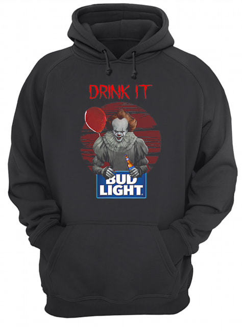 Pennywise drink IT Bud Light Shirt Unisex Hoodie