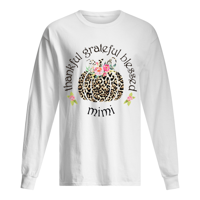Thankful grateful blessed mimi T-Shirt Long Sleeved T-shirt