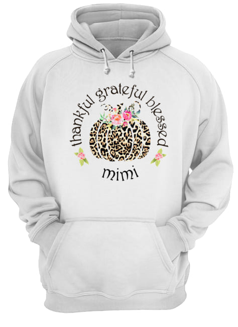 Thankful grateful blessed mimi T-Shirt Unisex Hoodie
