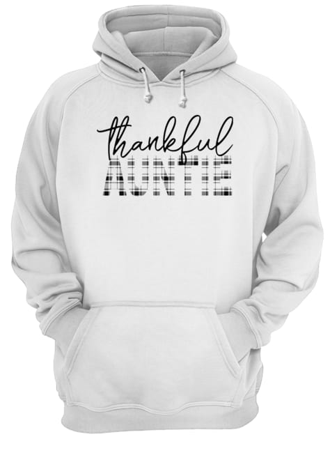 Thanksgiving Thankful Auntie Funny Mimi Gift T-Shirt Unisex Hoodie