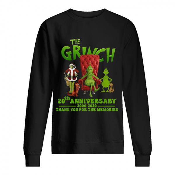 The Grinch 20th anniversary 2000 2020 thank you for the memories  Unisex Sweatshirt