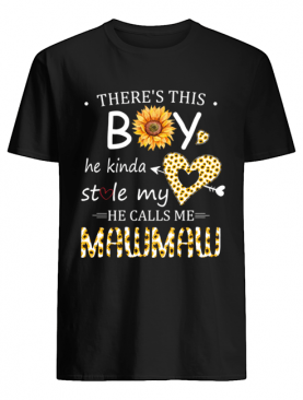 This Boy He Kinda Stole My He Calls Me Mawmaw T-Shirt