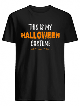 This is my Halloween Costume Funny Simple Sarcastic shirt