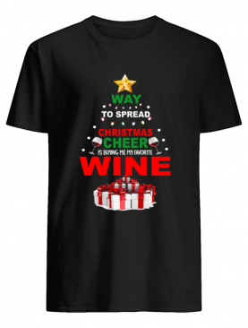 Way to spread Christmas cheer is buying me my favorite wine shirt