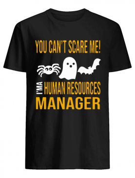 You Can't Scare Me I'm Human Resources Funny Halloween 2019 T-Shirt