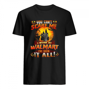 You can't scare me I work at Walmart I've seen it all Halloween  Classic Men's T-shirt