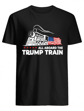All Aboard The Trump Train 2020 shirt
