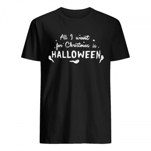 All I want for Christmas Halloween  Classic Men's T-shirt