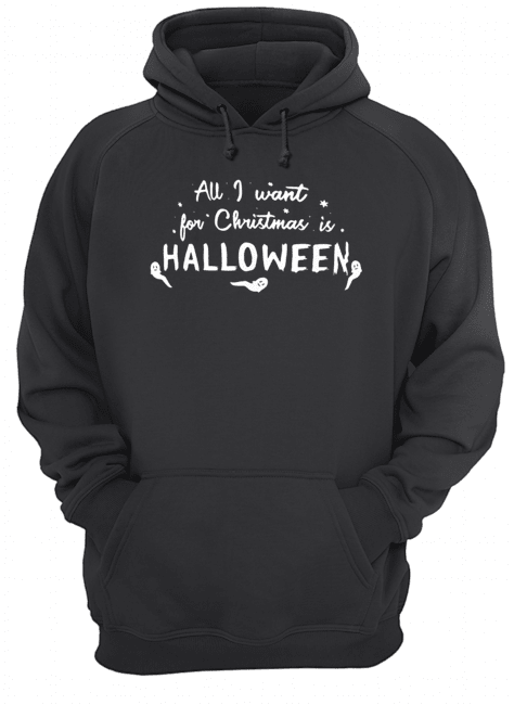 All I want for Christmas Halloween  Unisex Hoodie
