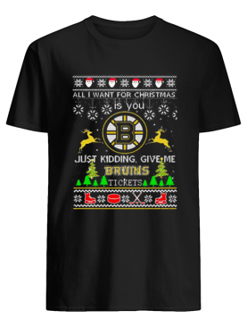 All i want for Christmas is you give me Boston Bruins tickets shirt