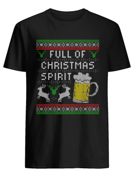 Awesome Mens Funny Ugly Christmas Beer Drinking Full Of Spirit Men shirt