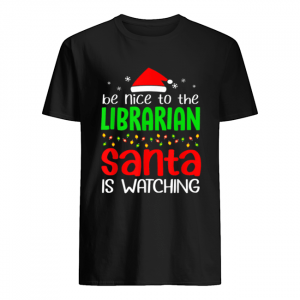 Be Nice To The Librarian Santa Is Watching Christmas  Classic Men's T-shirt