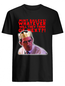 Bryn West mint baileys what will they think of next shirt