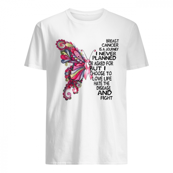 Butterfly breast cancer is a journey I never planned or asked for  Classic Men's T-shirt