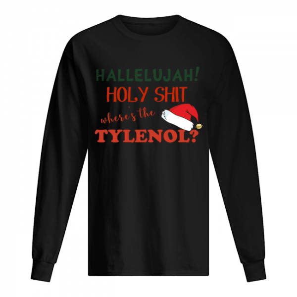 Clark Griswold Rant Where's The Tylenol Christmas Vacation Movie  Long Sleeved T-shirt