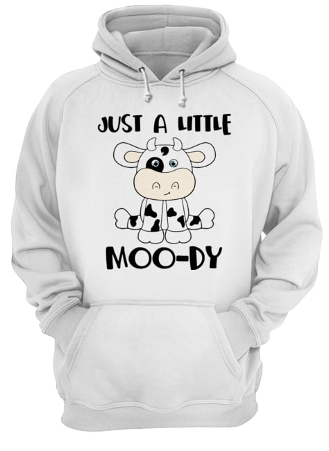 Cow Milk Just A Little Moo-dy  Unisex Hoodie