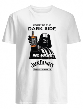 Darth Vader Come To The Dark Side We Have Jack Daniel's Tennessee Whiskey shirt