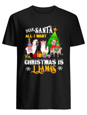 Dear Santa All I Want For Christmas Is Llamas Xmas shirt