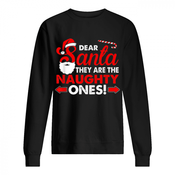 Dear Santa They Are The Naughty Ones Funny Gift Christmas  Unisex Sweatshirt