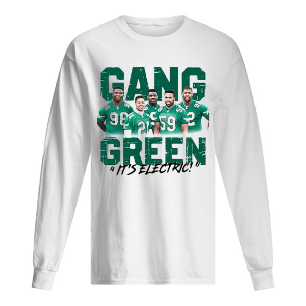 Gang Green it's electric Philadelphia Eagles  Long Sleeved T-shirt