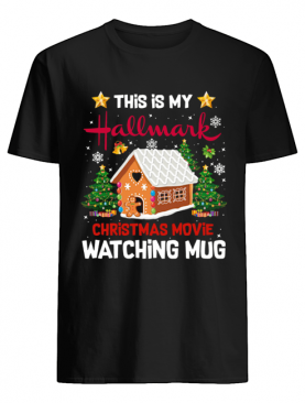 Ginger Bread House This Is My Hallmark Christmas Movie Watching shirt