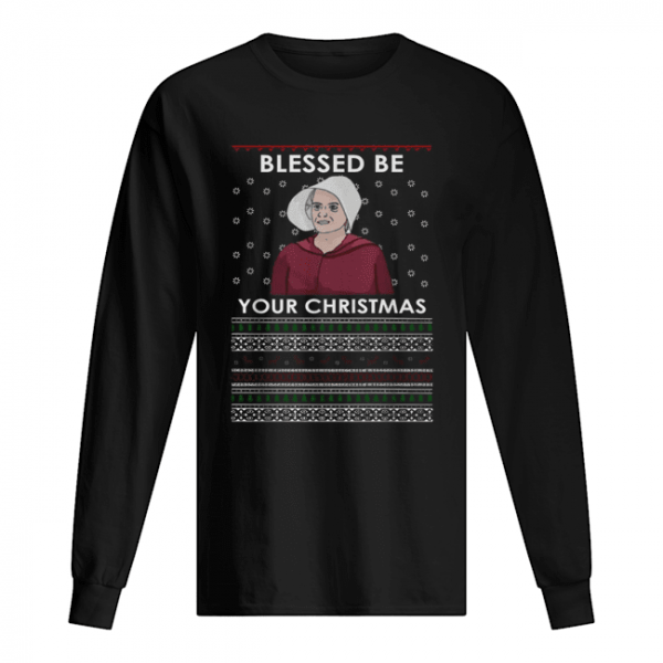 Handmaid's Tale Blessed be your Christmas  Long Sleeved T-shirt