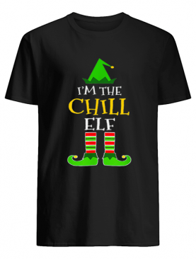 I'm The Chill Elf Matching Family Group Christmas shirt