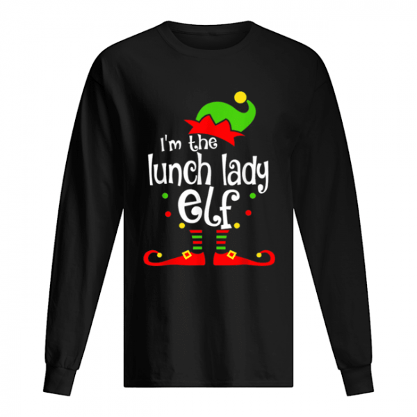 I'm The Lunch Lady ELF Christmas Xmas Funny Matching Family  Long Sleeved T-shirt