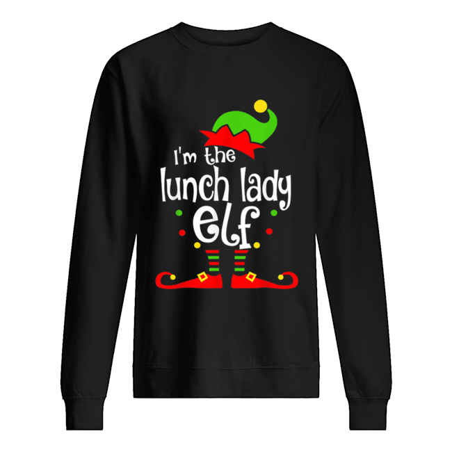 I'm The Lunch Lady ELF Christmas Xmas Funny Matching Family Unisex Sweatshirt