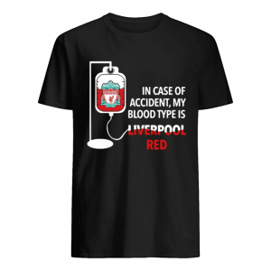 In Case Of Accident My Blood Type Is Liverpool Red  Classic Men's T-shirt