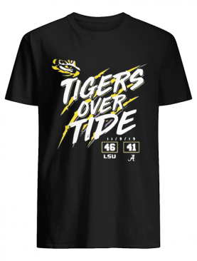Lsu Tigers 46 Alabama Crimson Tide 41 Tigers Over Tide shirt