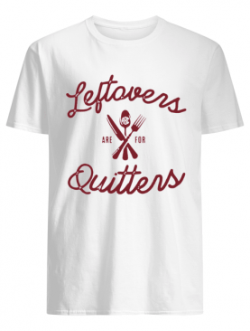 Monogrammed 'Leftovers Are For Quitters' Crewneck shirt