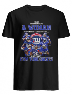 Never underestimate a woman football and loves New York Giants shirt