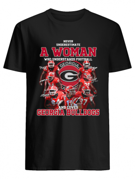 Never underestimate a woman who understands football and loves Georgia Bulldogs shirt