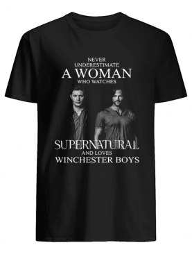 Never underestimate a woman who watches Supernatural and loves Winchester Boys shirt