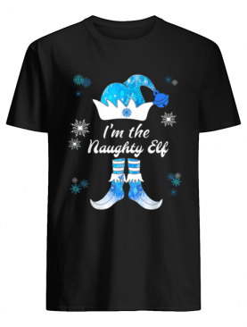 Nice I Am The Naughty Elf Matching Family Group Christmas Blue shirt