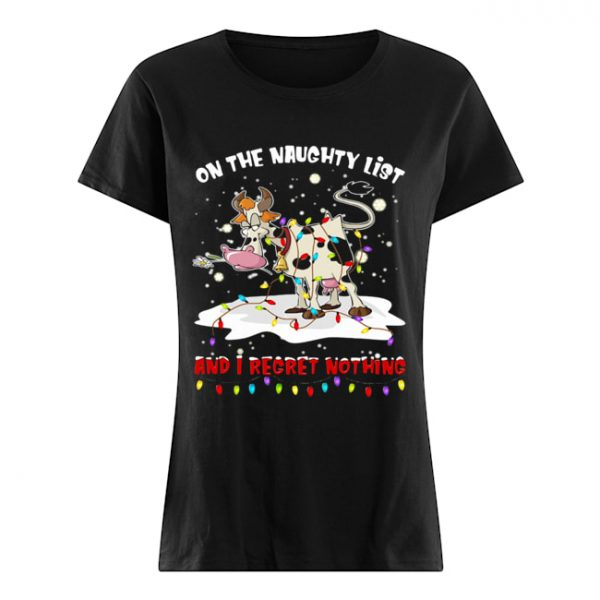 On The Naughty List And I Regret Nothing Cow Christmas  Classic Women's T-shirt