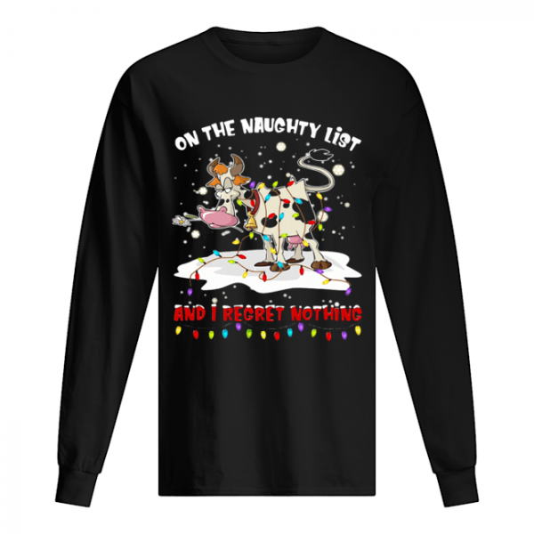 On The Naughty List And I Regret Nothing Cow Christmas  Long Sleeved T-shirt