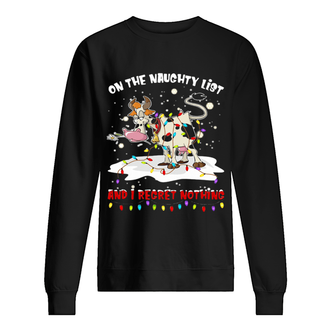 On The Naughty List And I Regret Nothing Cow Christmas Unisex Sweatshirt