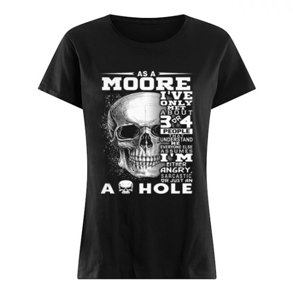 Skull As an Moore i've only met about 3 or 4 people that understand  Classic Women's T-shirt