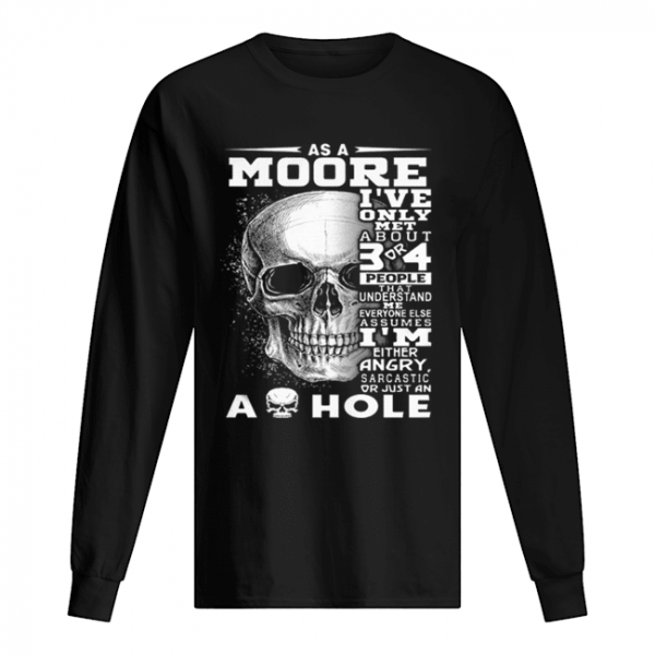 Skull As an Moore i've only met about 3 or 4 people that understand  Long Sleeved T-shirt