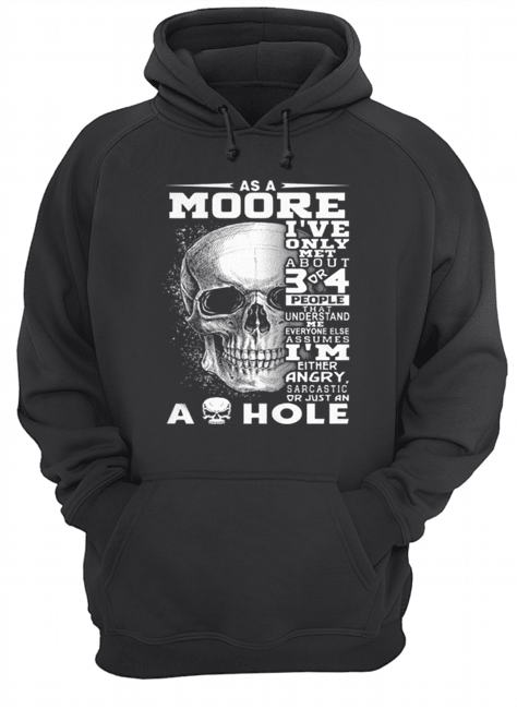 Skull As an Moore i've only met about 3 or 4 people that understand  Unisex Hoodie