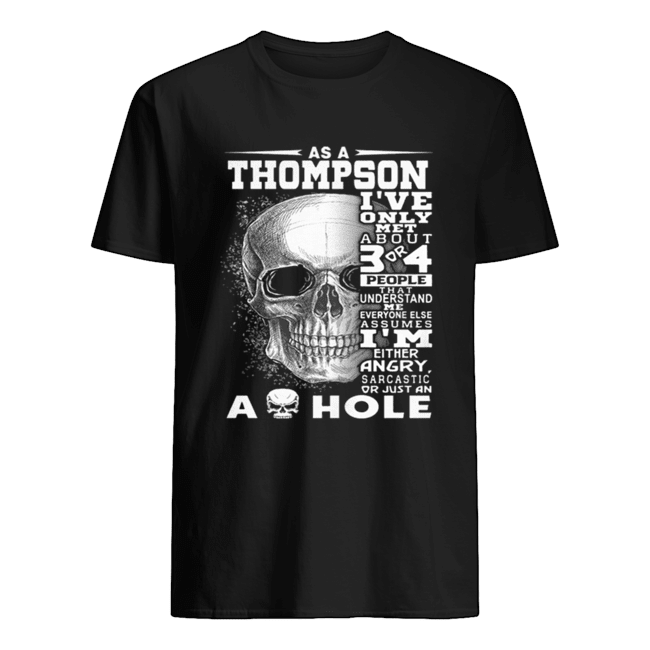 Skull As an Thompson i've only met about 3 or 4 people that understand Classic Men's T-shirt