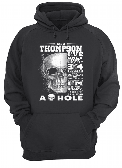 Skull As an Thompson i've only met about 3 or 4 people that understand  Unisex Hoodie